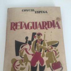 Libros de segunda mano: RETAGUARDIA. IMÁGENES DE VIVOS Y MUERTOS. CONCHA ESPINA. 1939.. Lote 97735459