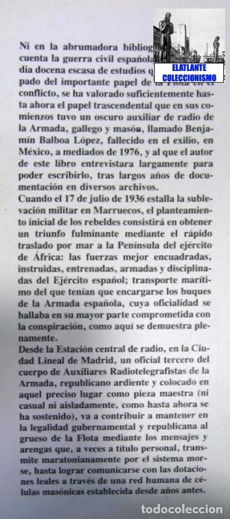 Libros de segunda mano: LA FLOTA ES ROJA PAPEL CLAVE RADIOTELEGRAFISTA BENJAMIN BALBOA - DANIEL SUEIRO GUERRA CIVIL EN MAR - Foto 7 - 97780707