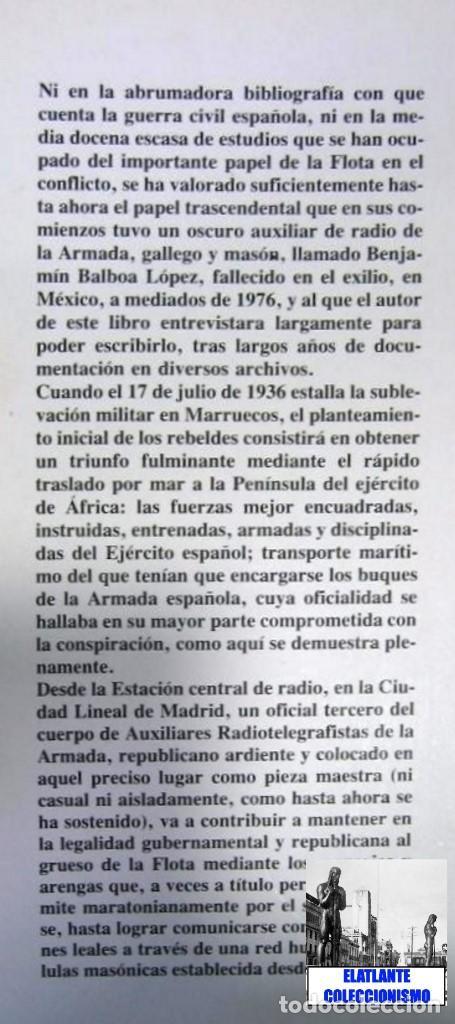 Libros de segunda mano: LA FLOTA ES ROJA PAPEL CLAVE RADIOTELEGRAFISTA BENJAMIN BALBOA - DANIEL SUEIRO GUERRA CIVIL EN MAR - Foto 8 - 97780707