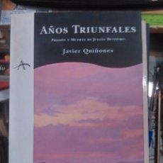 Libros de segunda mano: AÑOS TRIUNFALES. PRISIÓN Y MUERTE DE JULIÁN BESTEIRO (BARCELONA, 1998). Lote 97803407