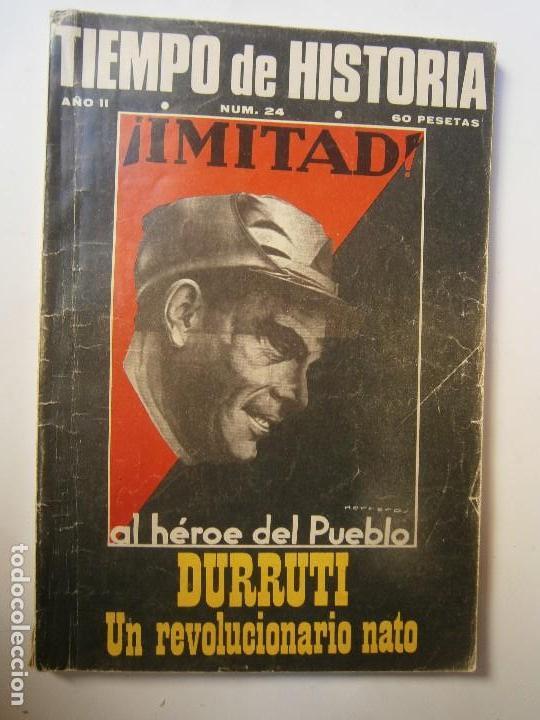 HISTORIA MILITAR - TIEMPO DE HISTORIA N 24 DURUTI UN REVOLUCIONARIO DEL PUEBLO (Libros de Segunda Mano - Historia - Guerra Civil Española)