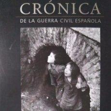 Libros de segunda mano: CRÓNICA DE LA GUERRA CIVIL ESPAÑOLA. Lote 98222119