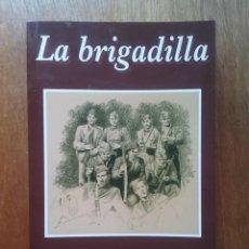 Libros de segunda mano: LA BRIGADILLA, JOSE RAMON GOMEZ FOUZ, ASTURIAS, GUERRA CIVIL, 2010. Lote 98405999