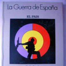 Libros de segunda mano: LA GUERRA DE ESPAÑA, GUERRA CIVIL, EL PAIS.. Lote 98412775