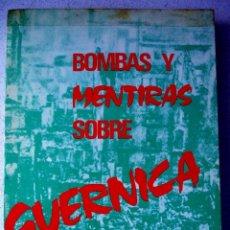 Libros de segunda mano: BOMBAS Y MENTIRAS SOBRE GUERNICA, DON CASTOR DE URIARTE AGUIRREAMALLOA, GUERRA CIVIL. Lote 98414455
