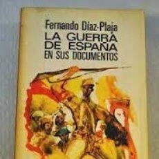Libros de segunda mano: LA GUERRA DE ESPAÑA EN SUS DOCUMENTOS,FERNANDO DIAZ- PLAJA. . Lote 98779343
