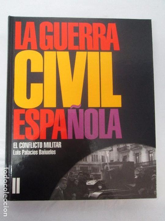Libros de segunda mano: LA GUERRA CIVIL ESPAÑOLA. LUIS PALACIOS BAÑUELOS. 7 LIBROS. EDICION EDILIBRO. VER FOTOGRAFIAS - Foto 14 - 98874471