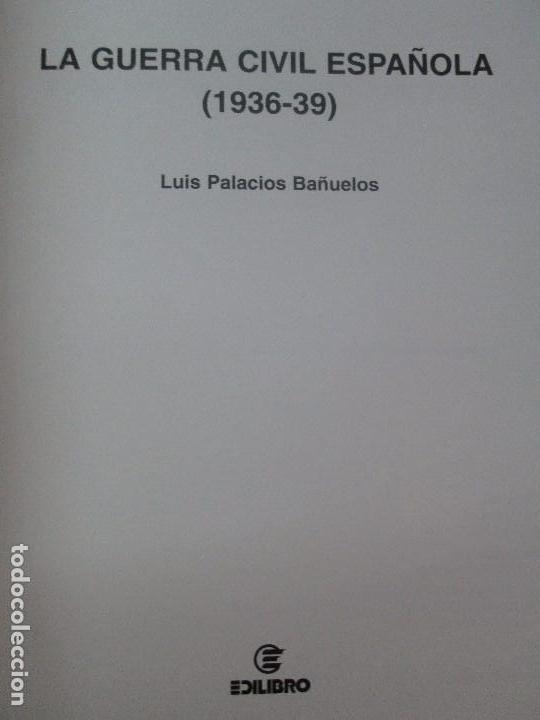 Libros de segunda mano: LA GUERRA CIVIL ESPAÑOLA. LUIS PALACIOS BAÑUELOS. 7 LIBROS. EDICION EDILIBRO. VER FOTOGRAFIAS - Foto 15 - 98874471