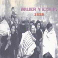 Libros de segunda mano: MUJER Y EXILIO. 1939, DE ANTONINA RODRIGO. ED. COMPAÑÍA LITERARIA, 1999. . Lote 99223915