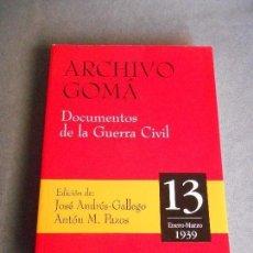 Libros de segunda mano: ARCHIVO GOMÁ- DOCUMENTOS DE LA GUERRA CIVIL.. Lote 99446435