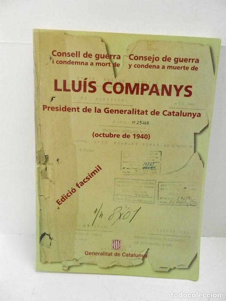 CONSELL DE GUERRA I CONDEMNA A MORT DE LLUIS COMPANYS. FACSÍMIL, NUMERADO GENERALITAT DE CATALUNYA (Libros de Segunda Mano - Historia - Guerra Civil Española)
