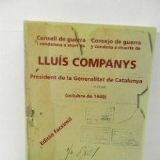 Libros de segunda mano: CONSELL DE GUERRA I CONDEMNA A MORT DE LLUIS COMPANYS. FACSÍMIL, NUMERADO GENERALITAT DE CATALUNYA. Lote 99660111
