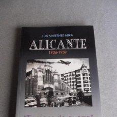 Libros de segunda mano: TIEMPO DE GUERRA. ALICANTE 1936/39. Lote 100325595