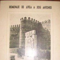 Libros de segunda mano: HOMENAJE DE ÁVILA A JOSÉ ANTONIO 1962 EDICIONES DEL MOVIMIENTO [FALANGE, FALANGISTA]. Lote 100396631