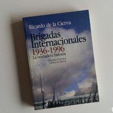 Libros de segunda mano: (SEVILLA) RICARDO DE LA CIERVA - BRIGADAS INTERNACIONALES. 1° EDICIÓN 1997. Lote 182257066