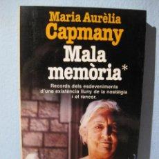 Libros de segunda mano: MALA MEMÒRIA MARIA AURÈLIA CAPMANY. MEMORIAS FEMINISMO SEGUNDA REPÚBLICA GUERRA CIVIL FRANQUISMO CAT. Lote 100732291