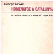 Libros de segunda mano: HOMENATGE A CATALUNYA. UN TESTIMONI SOBRE LA REVOLUCIÓ ESPANYOLA.. Lote 64255690