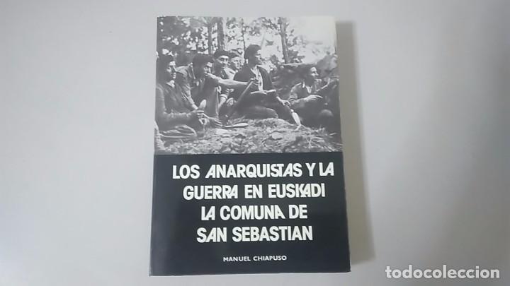 LOS ANARQUISTAS Y LA GUERRA EN EUSKADI, LA COMUNA DE SAN SEBASTIAN - MANUEL CHIAPUSO (Libros de Segunda Mano - Historia - Guerra Civil Española)