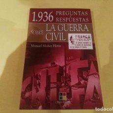 Libros de segunda mano: LIBRO NUEVO 1936. PREGUNTAS Y RESPUESTAS SOBRE LA GUERRA CIVIL. Lote 101715983
