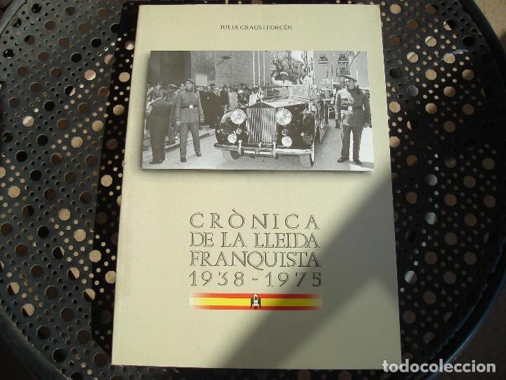 LIBRO EN CATALAN.CRONICA DE LA LLEIDA FRANQUISTA 1938-1975. (Libros de Segunda Mano - Historia - Guerra Civil Española)