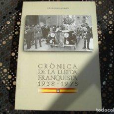 Libros de segunda mano: LIBRO EN CATALAN.CRONICA DE LA LLEIDA FRANQUISTA 1938-1975.. Lote 102259403