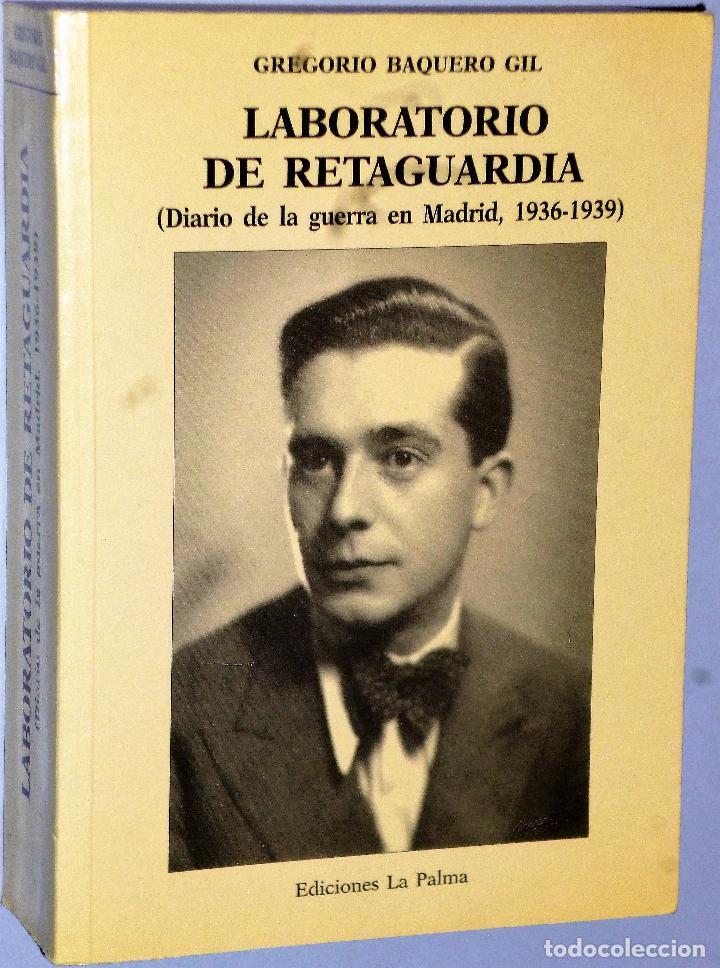 LABORATORIO DE RETAGUARDIA ( DIARIO DE LA GUERRA DE MADRID, 1936-1939) (Libros de Segunda Mano - Historia - Guerra Civil Española)