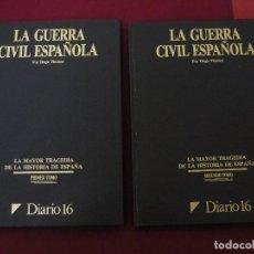 Libros de segunda mano: LA GUERRA CIVIL ESPAÑOLA - DIARIO 16 - COMPLETO - 2 TOMOS. Lote 129958419