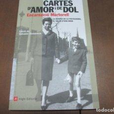 Libros de segunda mano: CARTES D'AMOR I DE DOL. ENCARNACIÓN MARTORELL. ANGLE EDITORIAL. DEDICADO POR LA AUTORA. Lote 102580491