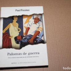 Libros de segunda mano: PALOMAS DE GUERRA, DE PAUL PRESTON, DE PLAZA & JANÉS. Lote 102628379