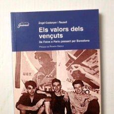 Libros de segunda mano: ELS VALORS DELS VENÇUTS - ÀNGEL CASTANYER I RAUSELL - DE FOIOS A PARÍS PASSANT PER BARCELONA. Lote 103042631