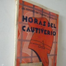 Libros de segunda mano: HORAS DE CAUTIVERIO. LOS HOMBRES QUE TRAJERON LA REPUBLICA. EDUARDO M. DEL PORTILLO. ED. CASTRO.. Lote 103111975