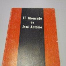Libros de segunda mano: EL MENSAJE DE JOSE ANTONIO. FALANGE.. Lote 103170891