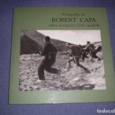 Libros de segunda mano: FOTOGRAFIAS DE ROBERT CAPA SOBRE LA GUERRA CIVIL ESPAÑOLA. Lote 103521551