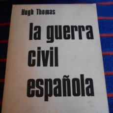 Libros de segunda mano: LA GUERRA CIVIL ESPAÑOLA. HUGH THOMAS. ESPAÑA CONTEMPORANEA.. Lote 103660163
