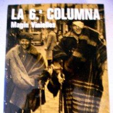 Libros de segunda mano: LA SEXTA COLUMNA, DIARIO DE UN COMBATIENTE LERIDANO. MAGIN VINIELLES, GUERRA CIVIL.. Lote 103786959