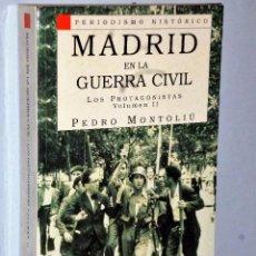 Libros de segunda mano: MADRID EN LA GUERRA CIVIL. LOS PROTAGONISTAS. VOLUMEN II. Lote 103799811