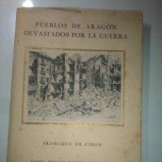 Libros de segunda mano: PUEBLOS DE ARAGÓN DEVASTADOS POR LA GUERRA - EJEMPLAR 128. Lote 103826115