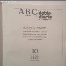 Libros de segunda mano: ABC DOBLE DIARIO DE LA GUERRA CIVIL 1936 - 1939 TOMO 10 FASCÍCULOS 73 AL 80 ( 09/12/38 AL 02/04/39). Lote 103829607