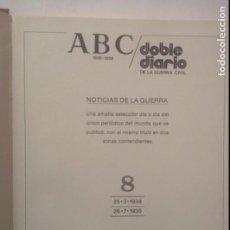 Libros de segunda mano: ABC DOBLE DIARIO DE LA GUERRA CIVIL 1936 - 1939 TOMO 8 FASCÍCULOS 57 AL 64 ( 25/03/38 AL 26/07/38). Lote 103830295