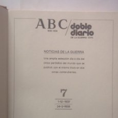 Libros de segunda mano: ABC DOBLE DIARIO DE LA GUERRA CIVIL 1936 - 1939 TOMO 7 FASCÍCULOS 49 AL 56 ( 01/12/37 AL 24/03/38). Lote 103830587
