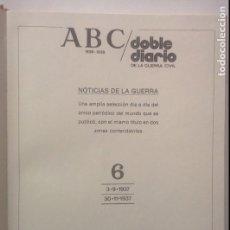 Libros de segunda mano: ABC DOBLE DIARIO DE LA GUERRA CIVIL 1936 - 1939 TOMO 6 FASCÍCULOS 41 AL 48 ( 03/09/37 AL 30/11/37). Lote 103831099