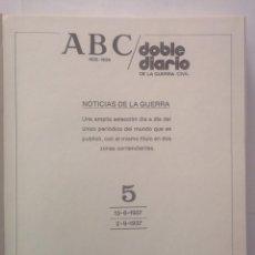 Libros de segunda mano: ABC DOBLE DIARIO DE LA GUERRA CIVIL 1936 - 1939 TOMO 5 FASCÍCULOS 33 AL 40 ( 13/06/37 AL 09/09/37). Lote 103831247