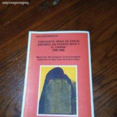 Libros de segunda mano: 50 AÑOS DE EXILIO ESPAÑOL EN PUERTO RICO Y EL CARIBE.1939-1989.EDICIONS DO CASTRO. Lote 103843063
