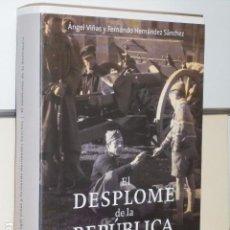 Libros de segunda mano: EL DESPLOME DE LA REPUBLICA ANGEL VIÑAS - CRITICA -. Lote 104309367
