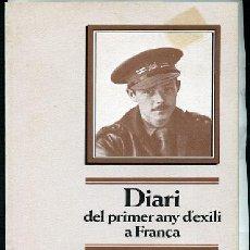 Livros em segunda mão: XURIGUERA,,.,, DIARI DEL PRIMER ANY D` EXILI A FRANÇA OFERTA SOLO HOY. Lote 287937008