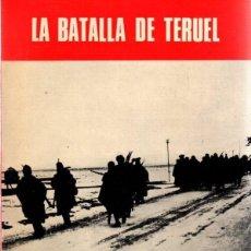 Libros de segunda mano: LA BATALLA DE TERUEL.SERVICIO HISTÓRICO MILITAR. MONOGRAFÍAS DE LA GUERRA DE ESPAÑA. MADRID, 1974.. Lote 109608020