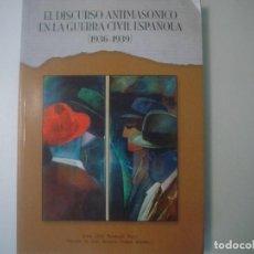Libros de segunda mano: LIBRERIA GHOTICA. EL DISCURSO ANTIMASONICO EN LA GUERRA CIVIL ESPAÑOLA. (1936-1939) FOLIO.. Lote 105261951