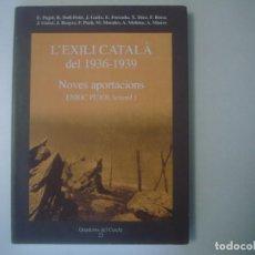 Libros de segunda mano: LIBRERIA GHOTICA. ENRIC PUJOL. LEXILI CATALA DEL 1936-1939. NOVES APORTACIONS. ILUSTRADO. 2006.. Lote 105262423