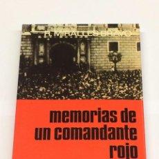 Libros de segunda mano: RAFAEL MIRALLES BRAVO - MEMORIAS DE UN COMANDANTE ROJO - EDITORIAL SAN MARTÍN, 1975 GUERRA CIVIL. Lote 158446960