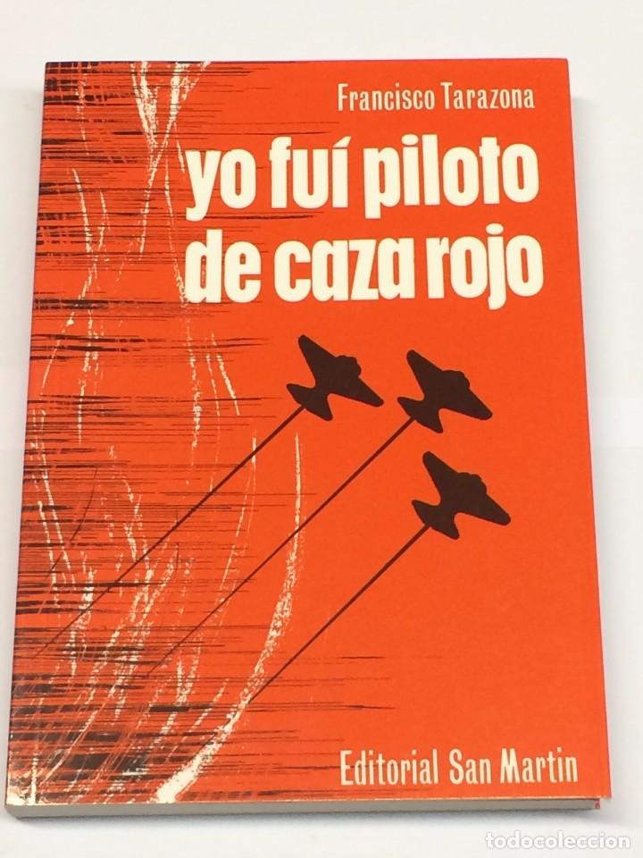 Francisco tarazona - yo fuí piloto de caza rojo - Vendido